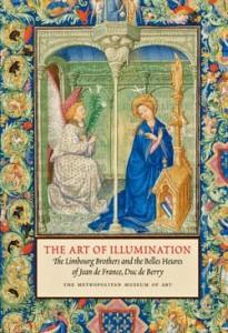 The Art of Illumination: The Limbourg Brothers and the Belles Heures of Jean De France, Duc De Berry (Bildquelle: Metropolitan Museum of Art, NY)